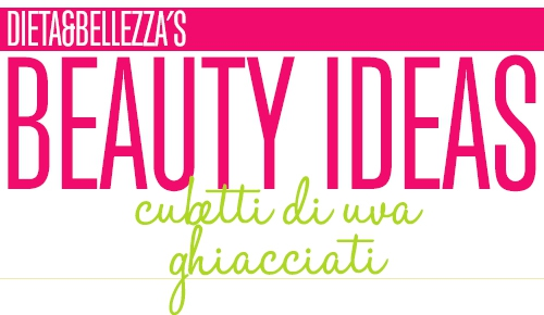 Beauty Ideas: Cubetti di Uva Congelati